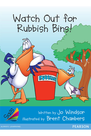 Sails - Early Level 3, Set 1 (Blue): Watch Out for Rubbish Bins! (Reading Level 12 / F&P Level G)