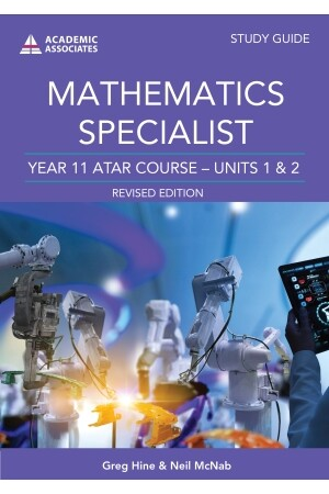 Year 11 ATAR Course Study Guide - Mathematics Specialist (Revised Edition)
