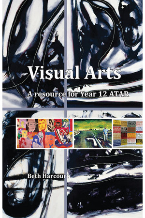 Visual Arts: A Resource for Year 12 ATAR