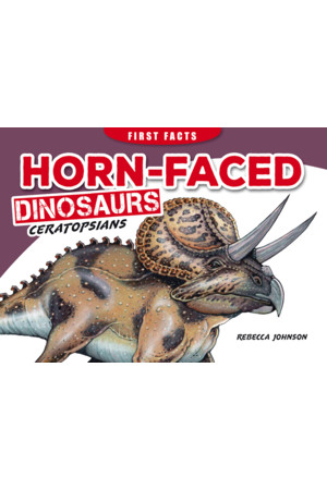 First Facts: Horn-Faced Dinosaurs