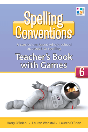 Spelling Conventions - Teacher's Book with Games: Year 6