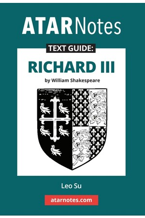 ATAR Notes Text Guide: Richard III by William Shakespeare