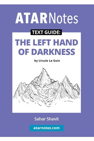 ATAR Notes Text Guide: The Left Hand of Darkness by Ursula Le Guin