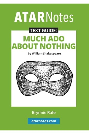 ATAR Notes Text Guide: Much Ado About Nothing by William Shakespeare