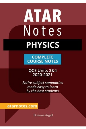 ATAR Notes QCE Physics 3 & 4 Complete Course Notes