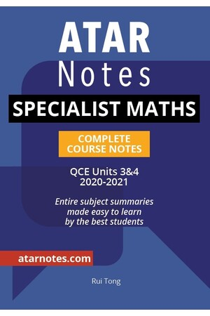 ATAR Notes QCE Specialist Maths 3 & 4 Complete Course Notes