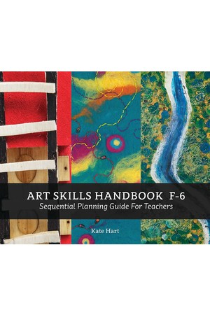 Art Skills Handbook F-6: Sequential Planning Guide for Teachers