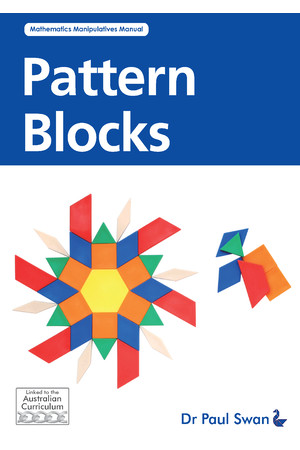 Pattern Blocks: Mathematics Manipulatives Manual