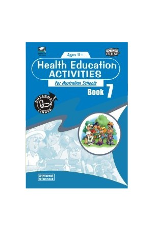 Health Education Activities for Australian Schools - Book 7: Ages 11+