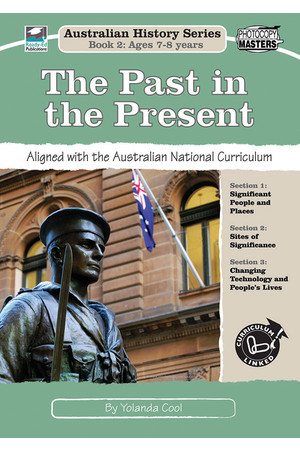 Australian History Series - Year 2: The Past in the Present