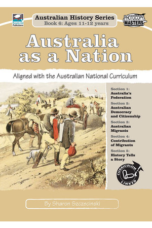 Australian History Series - Year 6: Australia as a Nation