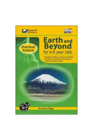 Practical Science: Earth & Beyond Series - Book 1: Ages 6-8