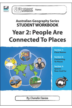 Australian Geography Series - Student Workbook: Year 2 (People are Connected to Places)