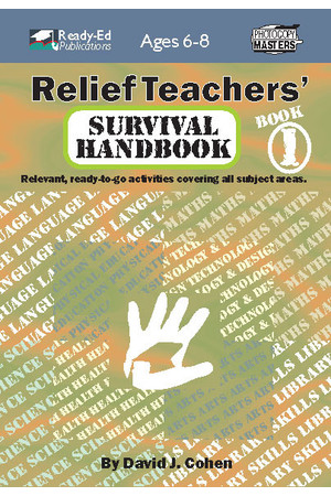 Relief Teachers' Survival Handbook Series - Book 1: Ages 6-8