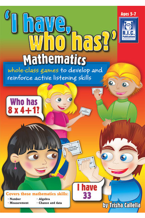 I Have Who Has? - Mathematics - Ages 5-7