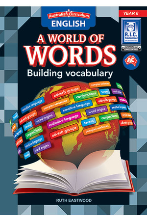 Australian Curriculum English: A World of Words - Building Vocabulary: Year 6