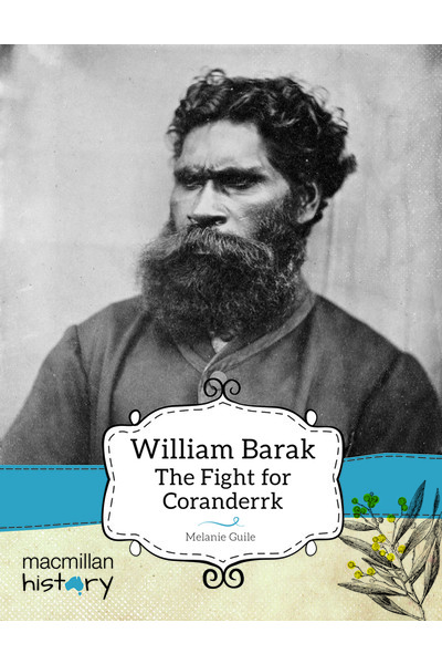 Macmillan History - Year 5: Non-Fiction Topic Book - William Barak: The Fight for Coranderrk (Pack of 6)