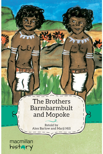 Macmillan History - Year 3: Narrative Topic Book - The Brothers Barmbarmbult and Mopoke (Pack of 6)