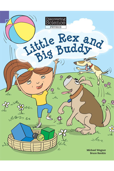 Discovering Science (Physics) - Lower Primary: Little Rex and Big Buddy (Reading Level 3 / F&P Level C)