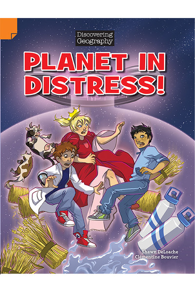 Discovering Geography (Middle Primary) - Comic Topic Book: Planet in Distress! (Reading Level 28 / F&P Level S)