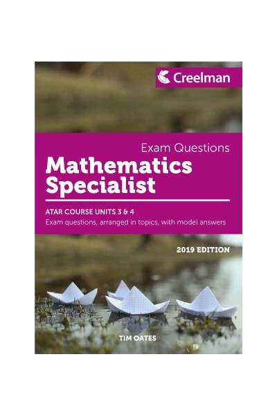 Creelman Exam Questions 2019 - Mathematics Specialist: ATAR Course Units 3 & 4