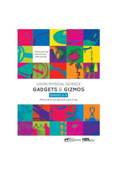 Using Physical Science Gadgets & Gizmos - Grades 6-8